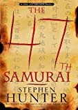 The 47th Samurai: A Bob Lee Swagger Novel