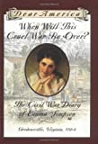 When Will This Cruel War Be Over?: The Civil War Diary of Emma Simpson, Gordonsville, Virginia, 1864 (Dear America Series) (0439555175) by Denenberg, Barry