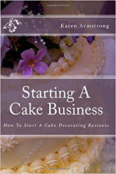 Starting A Cake Business: How To Start A Cake Decorating