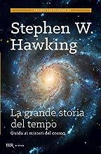 La grande storia del tempo: Guida ai misteri del cosmo (Scienza)