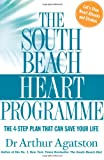The South Beach Heart Programme: The Crisis of Cardiac Care and How You Can Prevent Heart Attacks an (1405095474) by Arthur Agatston