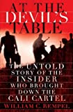 img - for At the Devil's Table: The Untold Story of the Insider Who Brought Down the Cali Cartel book / textbook / text book