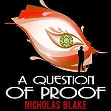 A Question of Proof: Nigel Strangeways, Book 1 (       UNABRIDGED) by Nicholas Blake Narrated by Kris Dyer