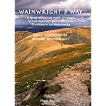 Wainwrights Way: A long-distance walk through Alfred Wainwrights life from Blackburn to Haystacks Hardcover