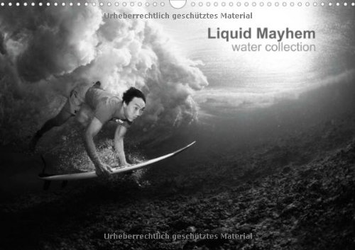 Liquid Mayhem (Posterbuch DIN A4 quer): Water Collection, Flip Art 12 Seiten (Posterbuch, 14 Seiten)