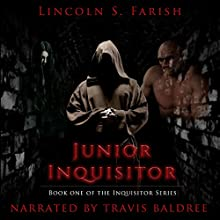 Junior Inquisitor: Inquisitor Series, Book 1 Audiobook by Lincoln S. Farish Narrated by Travis Baldree