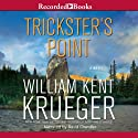 Trickster's Point: A Cork O'Connor Mystery, Book 12 (       UNABRIDGED) by William Kent Krueger Narrated by David Chandler