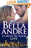 It Must Be Your Love (The Sullivans Book 11)