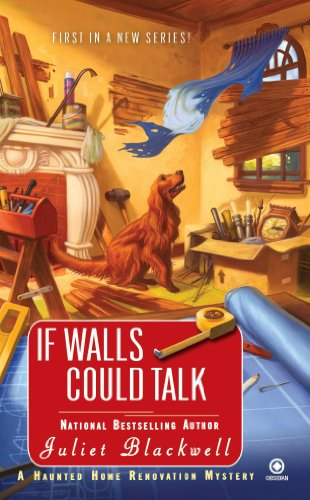 If Walls Could Talk: A Haunted Home Renovation Mystery