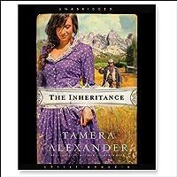 The Inheritance (       UNABRIDGED) by Tamera Alexander Narrated by Tavia Gilbert
