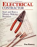 Electrical Contractor: Start and Run a Money-Making Business (Independent Trade) - 0830644679