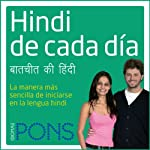 Hindi de cada día [Everyday Hindi]: La manera más sencilla de iniciarse en la lengua hindi |  Pons Idiomas
