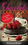 Chocolate Dessert Recipes: 50 Chocola...