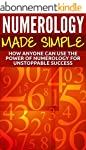 Numerology Made Simple: How Anyone Ca...