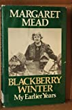 Blackberry Winter: My Earlier Years (0688000517) by Margaret Mead