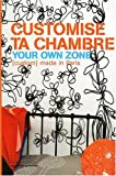 Customise ta chambre : Your own zone (custom) made in Paris