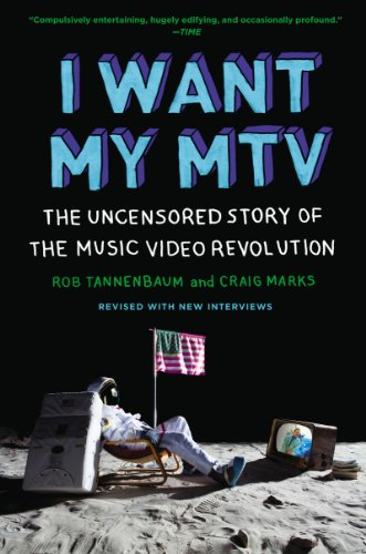 i-want-my-mtv-the-uncensored-story-of-the-music-video-revolution