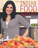 Indian Food Made Easy by Anjum Anand on 03/08/2007 1st (first) edition Anjum Anand