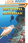 Best Dives of the Caribbean, 3rd Ed.