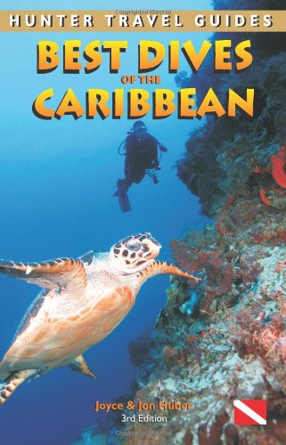 Best Dives of the Caribbean (Hunter Travel Guides)
