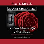I Never Promised You a Rose Garden | Joanne Greenberg