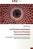 La Finance Islamique  face à la Finance Conventionnelle: Une Analyse Comparative de la Performance des Fonds d'Investissements