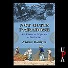 Not Quite Paradise: An American Sojourn in Sri Lanka Hörbuch von Adele Barker Gesprochen von: Adele Barker