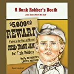 A Bank Robber's Death: Jesse James Meets His End: Great Moments in History | Ryan P. Randolph