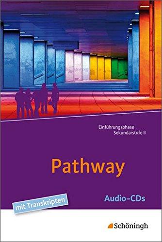 Pathway - Lese- und Arbeitsbuch Englisch zur Einführung in die gymnasiale Oberstufe - Neubearbeitung: Audio-CDs