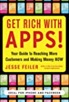 Get Rich with Apps!: Your Guide to Re...