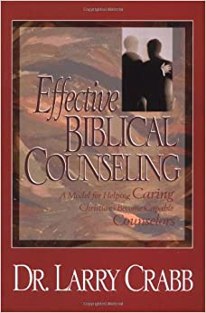 biblical counseling by larry crabb In effective biblical counseling, gold medallion award-winning author dr larry crabb presents a model of counseling that can be gracefully integrated into the functioning of the local church he asserts that counseling is simply a relationship between people who care and that its goal is to free people to.