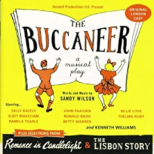 The Buccaneer (Original London Cast) Plus Selections from Romance in Candlelight & The Lisbon Story