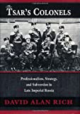 img - for The Tsar's Colonels: Professionalism, Strategy, and Subversion in Late Imperial Russia book / textbook / text book