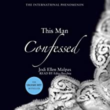 This Man Confessed (       UNABRIDGED) by Jodi Ellen Malpas Narrated by Edita Brychta