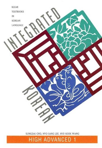 Integrated Korean: High Advanced 1 (Klear Textbooks in...