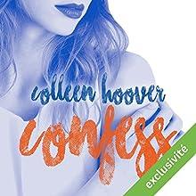 Confess   Livre audio Auteur(s) : Colleen Hoover Narrateur(s) : Ana Piévic