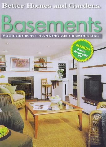 Basements : Your Guide to Planning and Remodeling, Better Homes and Gardens