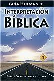 Guia Holman De Interpretacion Biblica (Spanish Edition) (0805428593) by Dockery, David S.