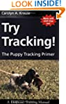Try Tracking - The Puppy Tracking Primer