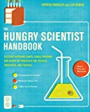 img - for The Hungry Scientist Handbook: Electric Birthday Cakes, Edible Origami, and Other DIY Projects for Techies, Tinkerers, and Foodies book / textbook / text book