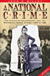 A National Crime: The Canadian Govern...