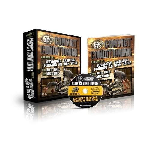 convict-conditioning-volume-4-advanced-bridging-forging-an-iron-spine-by-coach-paul-wade