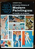 A concise history of modern painting (Praeger world of art series) (0500200750) by Read, Herbert Edward