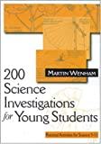 200 science investigations for young students :  practical activities for science 5-11 /
