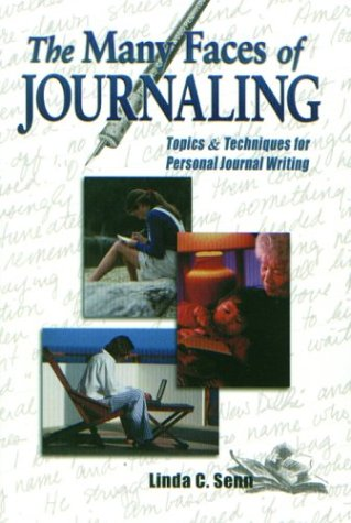 The Many Faces of Journaling: Topics & Techniques for Personal Journal Writing