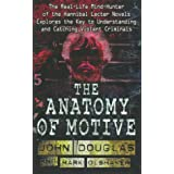 The Anatomy of Motiveby John Douglas