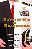img - for Battlefield to Boardroom: Lessons Learned from U.S. Navy SEALs book / textbook / text book