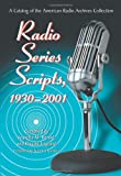 img - for Radio Series Scripts, 1930-2001: A Catalog of the American Radio Archives Collection book / textbook / text book