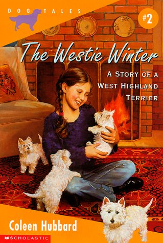 The Westie Winter: A Story of a West Highland Terrier (Dog Tales), Coleen Hubbard