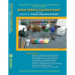 Buon Fresco Painting Foundations: Volume 3 Fresco Pigments and Paint
